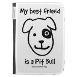 My best friend is a Pit bull Case For The Kindle