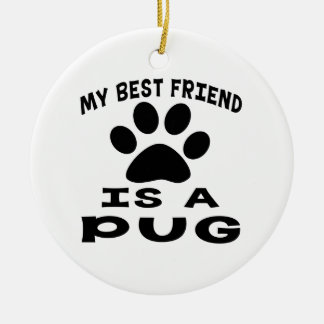 My Best Friend Is A Pug Double-Sided Ceramic Round Christmas Ornament