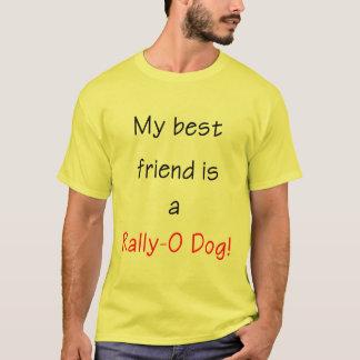 My Best Friend is a Rally-O Dog T-Shirt