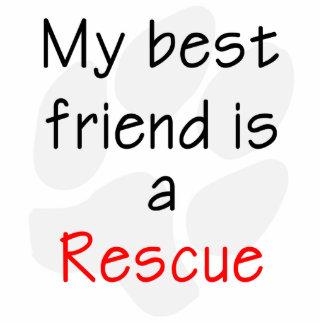My Best Friend is a Rescue Dog Cutout