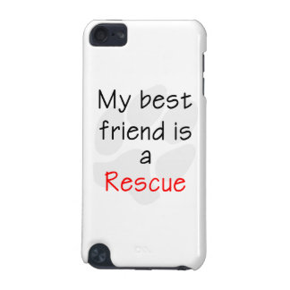 My Best Friend is a Rescue Dog iPod Touch 5G Cover