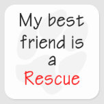 My Best Friend is a Rescue Dog Sticker
