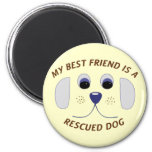 My Best Friend is a Rescued Dog 2 Inch Round Magnet