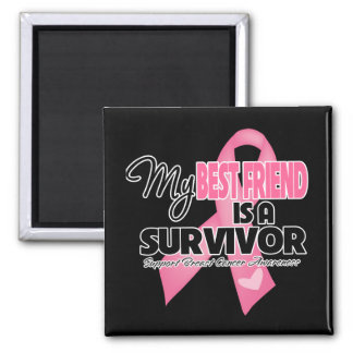 My Best Friend is a Survivor - Breast Cancer Magnet