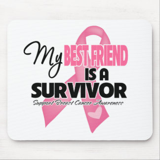 My Best Friend is a Survivor - Breast Cancer Mouse Pad