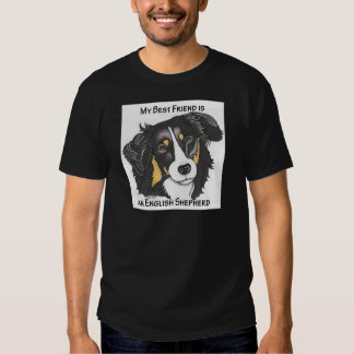 My Best Friend is a Tri-color English Shepherd Tee Shirts