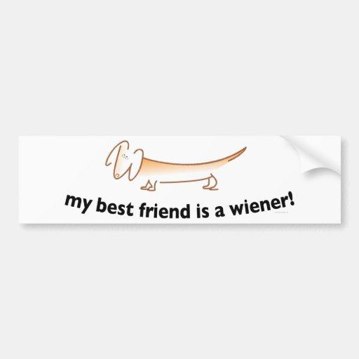 My Best Friend is a Wiener ....(Dachshund) Car Bumper Sticker