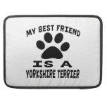 My Best Friend Is A Yorkshire Terrier MacBook Pro Sleeves