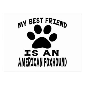 My Best Friend Is An American foxhound Postcard