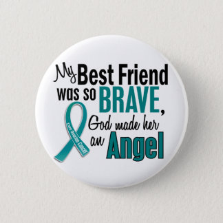 My Best Friend Is An Angel 1 Ovarian Cancer Button