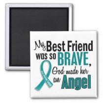 My Best Friend Is An Angel 1 Ovarian Cancer Magnet
