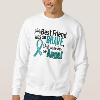 My Best Friend Is An Angel 1 Ovarian Cancer Sweatshirt