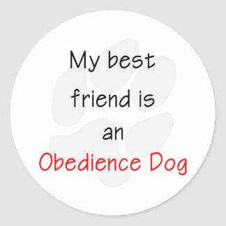 My Best Friend is an Obedience Dog Classic Round Sticker