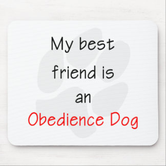 My Best Friend is an Obedience Dog Mouse Pad
