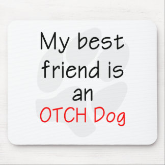 My Best Friend is an OTCH Dog Mouse Pad