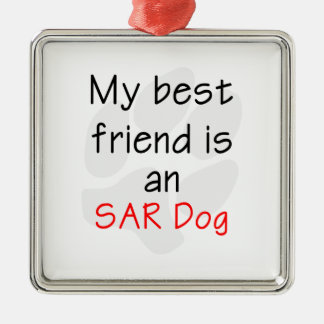 My Best Friend is an SAR Dog Ornament
