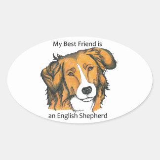 My Best Friend is sable English Shepherd! Oval Sticker