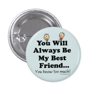 My Best Friend Knows Pinback Button