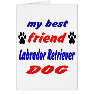 My best friend Labrador Retriever Dog Greeting Card