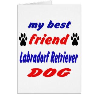 My best friend Labradorf retriever Dog Greeting Card
