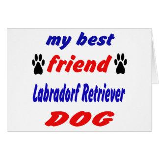 My best friend Labradorf retriever Dog Card