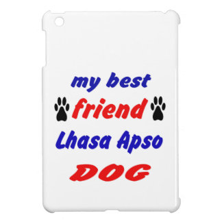 My best friend Lhasa Apso Dog Cover For The iPad Mini