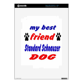 My best friend Standard Schnauzer Dog iPad 2 Skin
