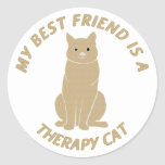 My Best Friend (Therapy Cat) Round Stickers
