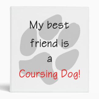 My Best Friends is a Coursing Dog Binder