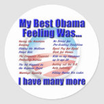 My Best Obama Feeling Was... Round Stickers