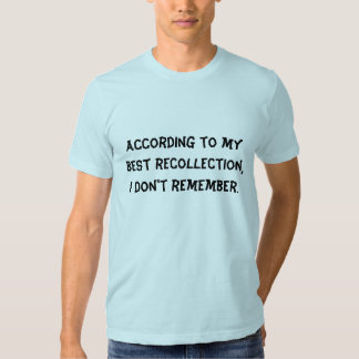 My Best Recollection Shirt