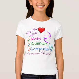 My Best Subjects - Math, Science, Computers T-Shirt