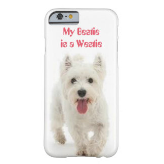 My Bestie is a Westie iPhone Case Barely There iPhone 6 Case