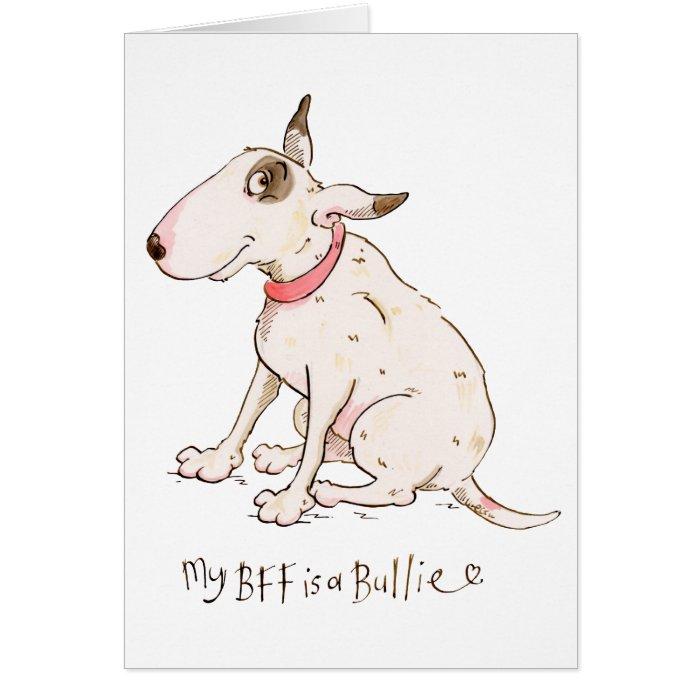 My BFF is a Bullie Card