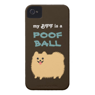 My BFF is a POOF BALL - Cute Pomeranian Dog iPhone 4 Case