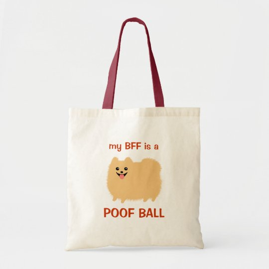 My BFF is a POOF BALL - Funny Pomeranian Design Tote Bag