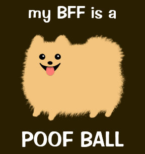 dd3ab256 my BFF is a POOF BALL - Funny Pomeranian Dog Magnet