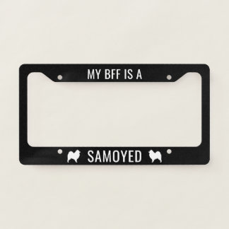 My BFF is a Samoyed Custom License Plate Frame