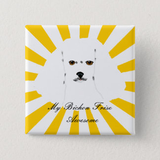 My Bichon Frise is Awesome Pinback Button