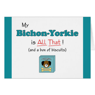 My Bichon-Yorkie is All That! Card