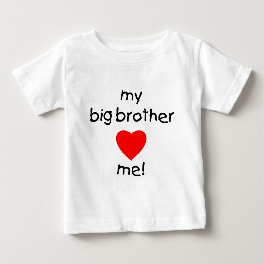 My Big Brother Loves Me Baby T-Shirt