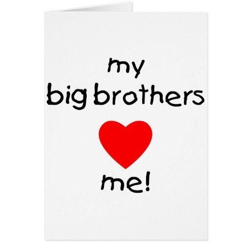 My Big Brothers Love Me Greeting Card