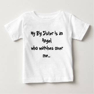 My Big Sister is an Angelwho watches over me.. Baby T-Shirt