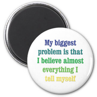 My biggest problem is that magnet