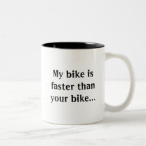 My bike is faster than yours! Two-Tone coffee mug