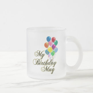 My Birthday Coffee Mug