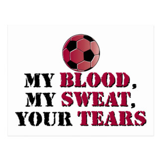 My Blood, My Sweat, Your Tears - Soccer Postcard