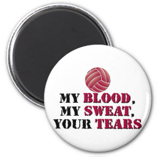 My blood, my sweat, your tears - Volleyball Magnet
