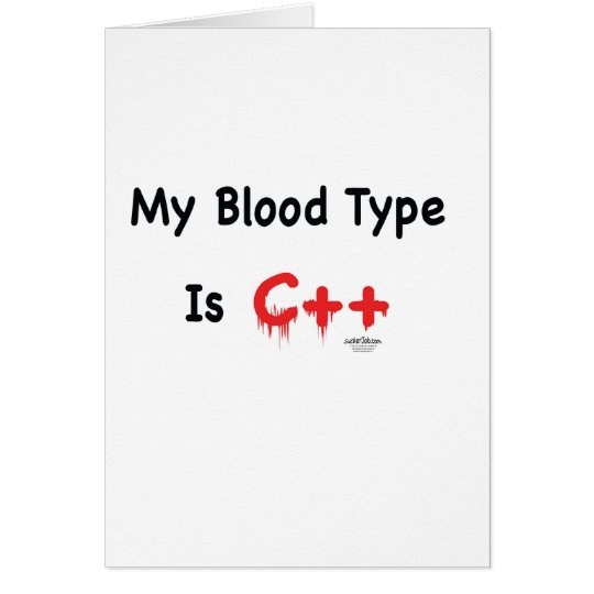 My blood type is c++ card