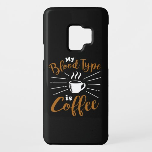My Blood Type is Coffee Case-Mate Samsung Galaxy S9 Case